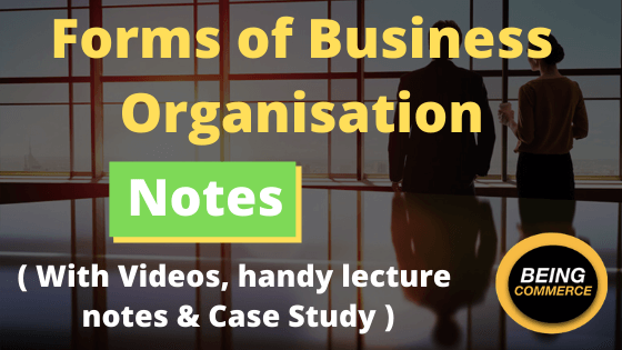 Read more about the article Forms of Business Organisation- {With videos, notes, and case study}